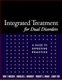 Integrated Treatment for Dual Disorders : A Guide to Effective Practice, Mueser, Kim Tornvall and Drake, Robert E., 1572308508