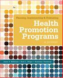 Planning, Implementing, and Evaluating Health Promotion Programs : A Primer, McKenzie, James F. and Neiger, Brad L., 0321788508