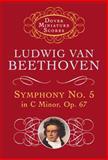 Symphony No. 5 in C Minor Op.67, Ludwig van Beethoven, 0486298507