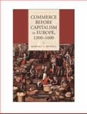 Commerce Before Capitalism in Europe, 1300--1600, Howell, Martha C., 0521148502