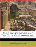 The Laws of Moses and the Code of Hammurabi, Stanley Arthur Cook, 1279118504