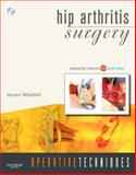 Operative Techniques: Hip Arthritis Surgery : Book, Website and DVD, Waddell, James P., 1416038507