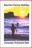 Biarritz Francia Holiday, Llewelyn Pritchard, 147926850X