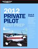 Private Pilot Test Prep 2012, ASA Test Prep Board Staff, 1560278501