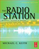 The Radio Station : Broadcast, Satellite and Internet, Keith, Michael C., 0240808509