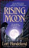 Rising Moon, Lori Handeland, 0312938500
