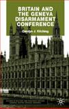 Britain and the Geneva Disarmament Conference, Kitching, Carolyn J., 0333968506