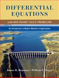 Differential Equations with Boundary Value Problems : An Introduction to Modern Methods and Applications, Brannan, James R. and Boyce, William E., 0470418508