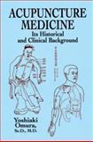 Acupuncture Medicine, Yoshiaki Omura, 0486428508