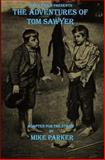 Mark Twain Presents the Adventures of Tom Sawyer, Mike Parker, 0615808506