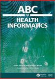 ABC of Health Informatics, Sullivan, Frank and Wyatt, Jeremy C., 0727918508