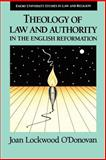 The Theology of Law and Authority in the English Reformation, Joan Lockwood O'Donovan, 0802848508