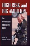 High Risk and Big Ambition, Steven E. Schier, 0822958503