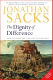 Dignity of Difference : How to Avoid the Clash of Civilizations New Revised Edition, Sacks, Jonathan and Sacks, 0826468500