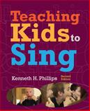 Teaching Kids to Sing, Phillips, Kenneth H., 1133958508