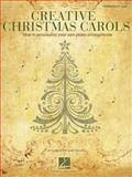 Creative Christmas Carols, Gail Smith, 1476808503