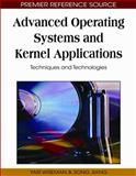 Advanced Operating Systems and Kernel Applications : Techniques and Technologies, Yair Wiseman, Song Jiang, 1605668508