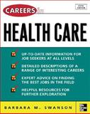 Careers in Health Care, Barbara Swanson, 0071438505