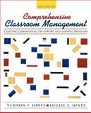 Comprehensive Classroom Management : Creating Communities of Support and Solving Problems, Jones, Vernon F. and Jones, Louise S., 0205318509