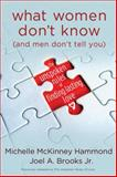 What Women Don't Know and Men Don't Tell You, Joel Brooks and Michelle McKinney Hammond, 0307458504