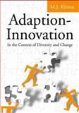Adaption-Innovation : In the Context of Change and Diversity, Kirton, Michael J., 0415298504