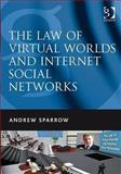 The Law of Virtual Worlds, Sparrow, Andrew, 0566088509
