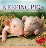 Keeping Pigs, Jeremy Hobson and Phil Rant, 0715338501