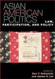Asian American Politics, Don T. Nakanishi and James S. Lai, 0742518507