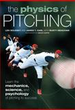 The Physics of Pitching, Len Solesky and James Cain, 0760338507