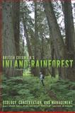 British Columbia's Inland Rainforest : Ecology, Conservation, and Management, Stevenson, Susan K. and Armleder, Harold M., 0774818506