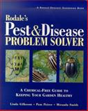 Rodale's Pest and Disease Problem Solver : A Chemical Free Guide to Keeping Your Garden Healthy, Gilkeson, Linda and Peirce, Pam, 0875968503
