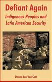 Defiant Again : Indigenous Peoples and Latin American Security, Van Cott, Donna Lee, 1410218503
