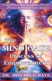 The Mind Gate Process of Empowerment, Mitchell Mays, 1452588503