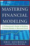 Mastering Financial Modeling : A Professional's Guide to Building Financial Models in Excel, Soubeiga, Eric, 0071808507