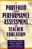 Portfolio and Performance Assessment in Teacher Education, Campbell, Dorothy M. and Melenyzer, Beverly J., 0205308503