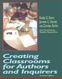 Creating Classrooms for Authors and Inquirers, Short, Kathy G. and Harste, Jerome C., 0435088505
