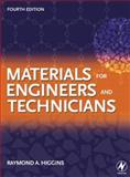 Materials for Engineers and Technicians, Higgins, Raymond A., 0750668504