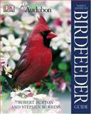 Audubon® North American Birdfeeder Guide, Robert Burton and Stephen W. Kress, 0756608503