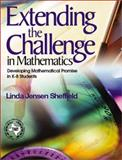 Extending the Challenge in Mathematics : Developing Mathematical Promise in K-8 Students, Sheffield, Linda Jensen, 0761938508