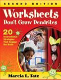 Worksheets Don't Grow Dendrites : 20 Instructional Strategies That Engage the Brain, Marcia L. Tate, 1412978505