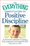 The Everything Parent's Guide to Positive Discipline, Ellen Bowers, 1440528500