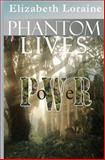 Phantom Lives - Power, Elizabeth Loraine, 1470158507