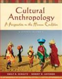 Cultural Anthropology : A Perspective on the Human Condition, Schultz, Emily A. and Lavenda, Robert H., 0195338502