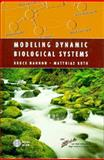 Modeling Dynamic Biological Systems, Hannon, Bruce M. and Ruth, Matthias, 0387948503