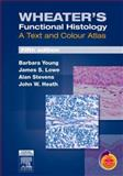 Wheater's Functional Histology : A Text and Colour Atlas, Young, Barbara and Stevens, Alan, 044306850X
