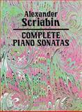 Complete Piano Sonatas, Alexander Scriabin, 0486258505