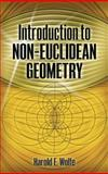 Introduction to Non-Euclidean Geometry, Wolfe, Harold E., 0486498506