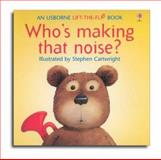 Who's Making That Noise?, Jenny Tyler and P. Hawthorn, 0746008503