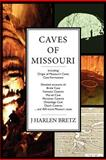 Caves of Missouri, J. Harlen Bretz, 0988668505