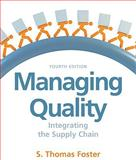 Managing Quality : Integrating the Supply Chain, Foster, Thomas, 0136088503